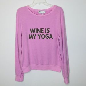 Wildfox Wine is my Yoga Sweat Shirt NWT